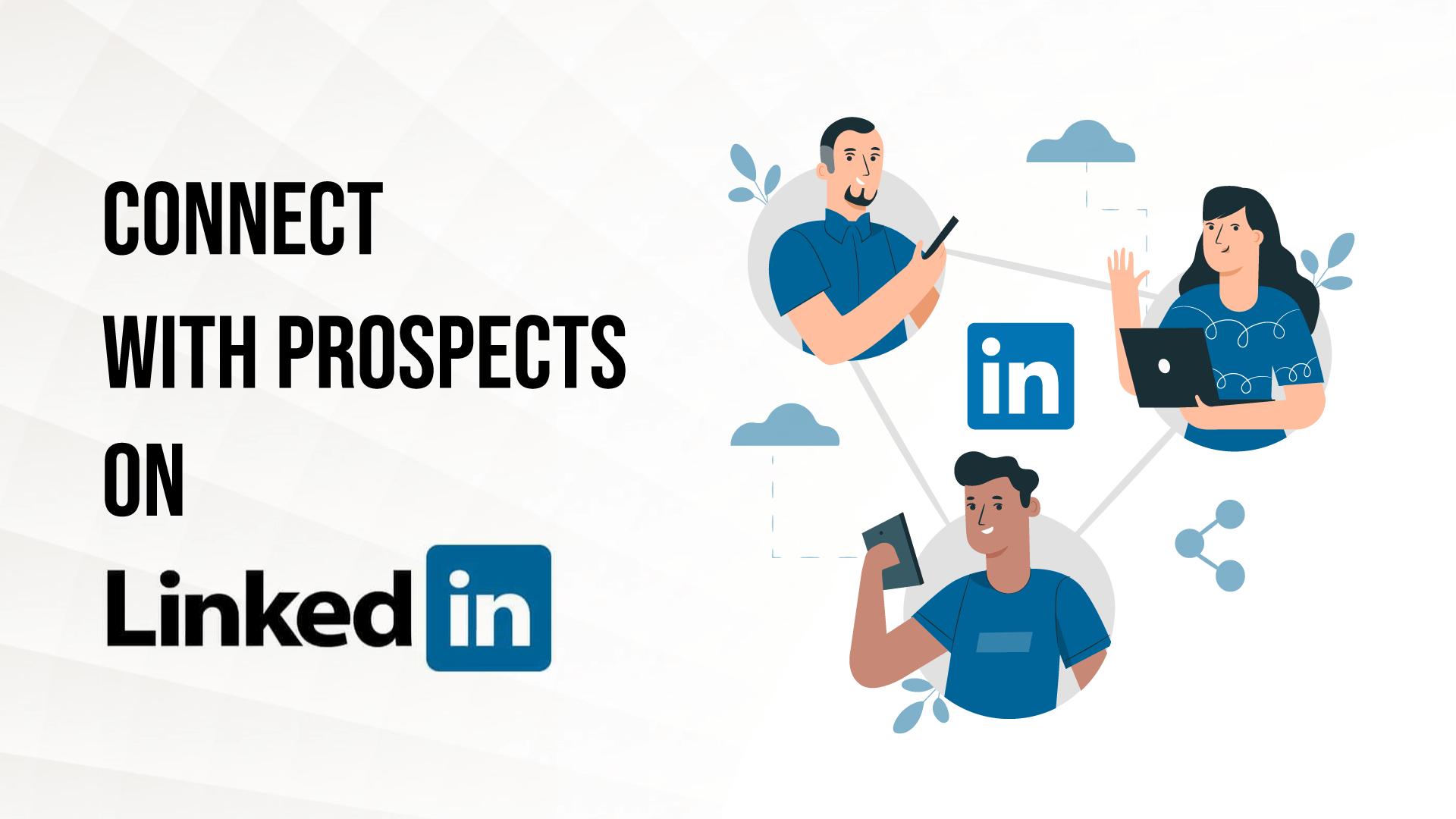 Connect with prospects on LinkedIn